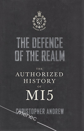 Andrew, Christopher - Defence of Realm. The Authorized History of MI5