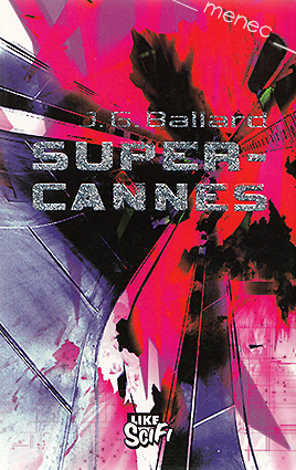 Ballard, J. G. - Super-Cannes