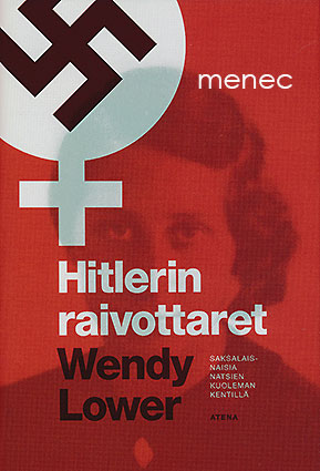 Lower, Wendy - Hitlerin raivottaret