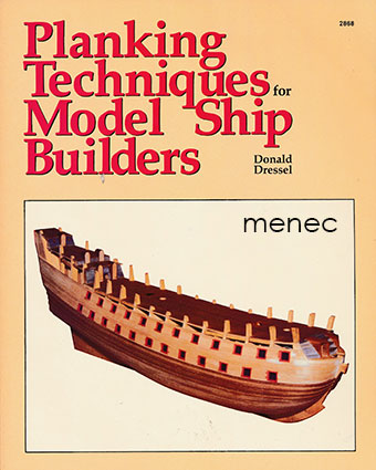 Dressel, Donald - Planking Techniques for Model Ship Builders