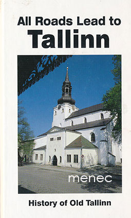 Pullat, Raimo - All Roads Lead to Tallinn