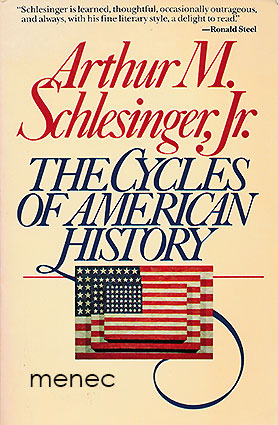 Schlesinger, Arthur M. - Cycles of American History
