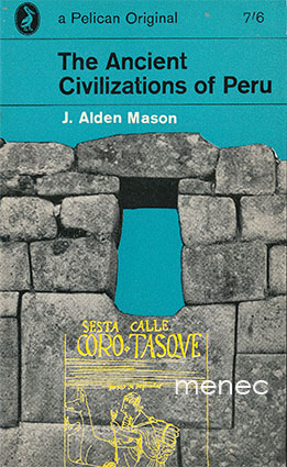 Mason, J. Alden - Ancient Civilizations of Peru