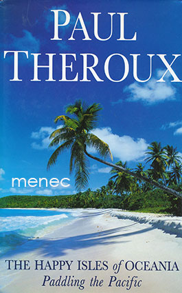 Theroux, Paul - Happy Isles of Oceania