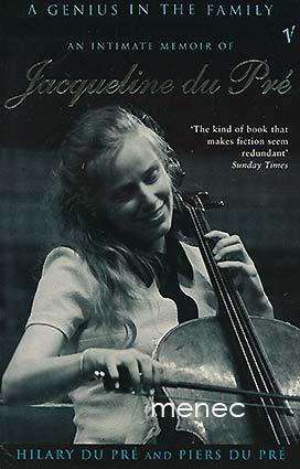 Du Pré, Hilary & Du Pré, Piers - Genius in the Family. An Intimate Memoir of Jacqueline du Pré