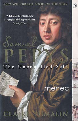 Tomalin, Claire - Samuel Pepys. The Unequalled Self