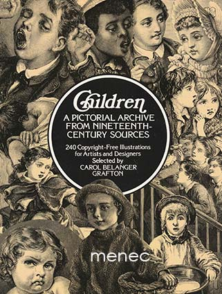 Grafton, Carol Belanger - Children. A Pictorial Archive from Nineteenth-Century Sources