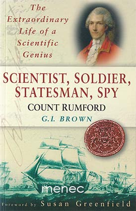 Brown, G. I. - Scientist, Soldier, Statesman, Spy. Count Rumford