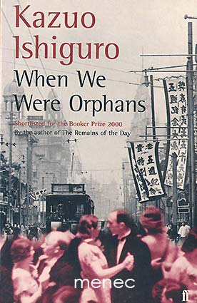 Ishiguro, Kazuo - When we Were Orphans