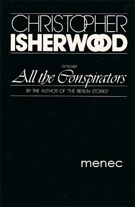 Isherwood, Christopher - All the Conspirators