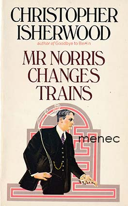 Isherwood, Christopher - Mr Norris Changes Trains