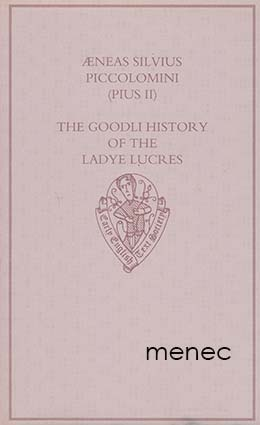 Piccolomini, Aeneas Silvius - Goodli History of the Ladye Lucres of Scene