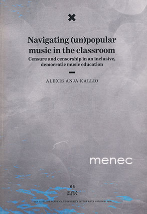 Kallio, Alexis Anja - Navigating (un)popular music in the classroom