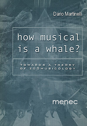 Martinelli, Dario - How musical is a whale?