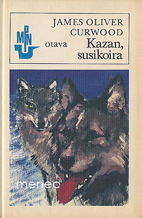 Curwood, James Oliver - Kazan, susikoira