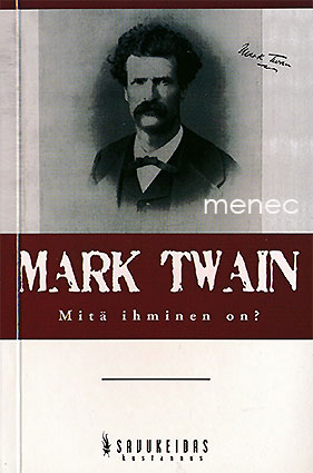 Twain, Mark - Mitä ihminen on?