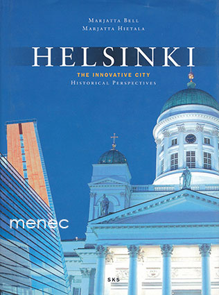 Bell, Marjatta & Hietala, Marjatta - Helsinki. The Innovative City