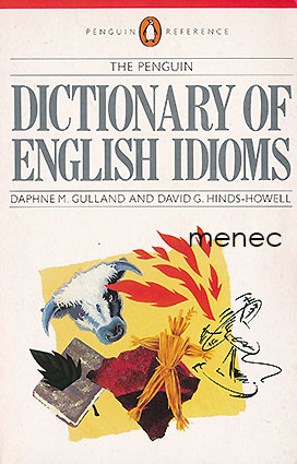 Gulland, Daphne M. & Hinds-Howell, David G. - Dictionary of English Idioms