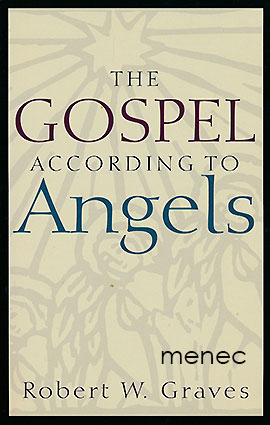 Graves, Robert W. - Gospel According to Angels