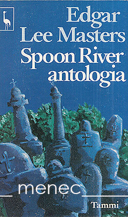 Masters, Edgar Lee - Spoon River antologia