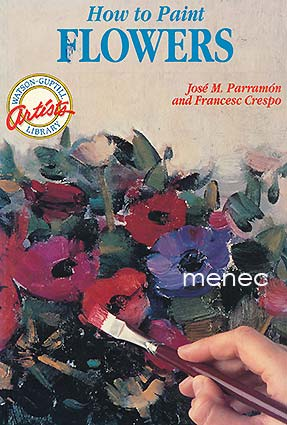 Parramón, José & Crespo, Francesc - How to Paint Flowers
