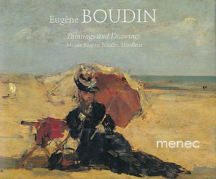 Bergeret-Gourbin, Anne-Marie - Eugéne Boudin. Paintings and Drawings