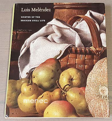 Hirschauer, Gretchen A. & Metzger, Catherine A. - Luis Meléndez. Master of the Spanish Still Life