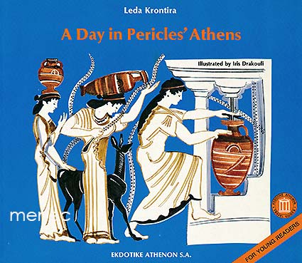 Krontira, Leda - A Day in Pericles' Athens