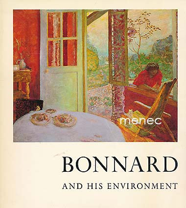Soby, James Thrall & Elliott, James & Wheeler, Monroe - Bonnard and his Environment