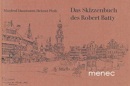 Hausmann, Manfred & Plath, Helmut - Skizzenbuch des Robert Batty Lieutt. Colonel