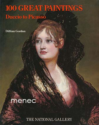 Gordon, Dillian - 100 Great Paintings. Duccio to Picasso