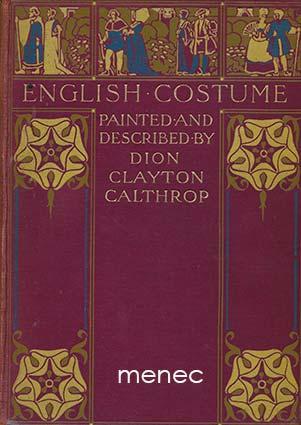 Calthrop, Dion Clayton - English Costume