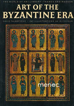 Rice, David Talbot - Art of the Byzantine Era
