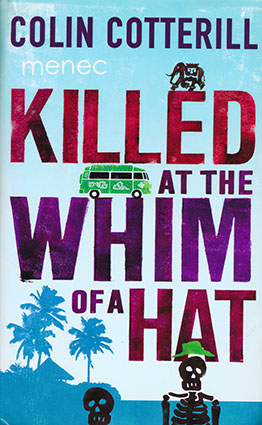 Cotterill, Colin - Killed at the Whim of a Hat