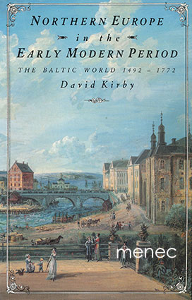 Kirby, David - Baltic World 1492–1772