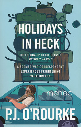 O'Rourke, P. J. - Holidays in Heck