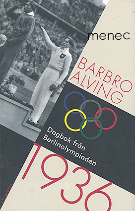 Alving, Barbro - Dagbok från Berlinolympiaden 1936