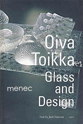 Dawson, Jack - Oiva Toikka. Glass and Design