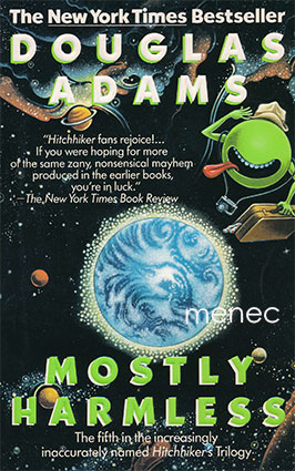 Adams, Douglas - Mostly Harmless