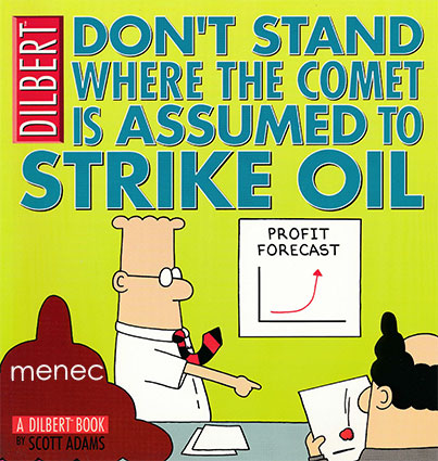Adams, Scott - Don't Stand Where the Comet is Assumed to Strike Oil