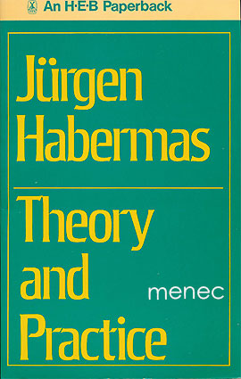 Habermas, Jürgen - Theory and Practice