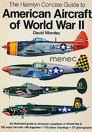 Mondey, David - Hamlyn Concise Guide to American Aircraft of World War II