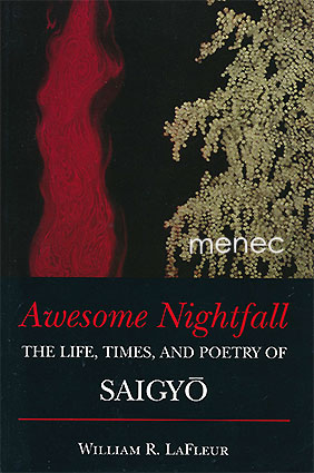 LaFleur, William R. - Awesome Nightfall. The Life, Times, and Poetry of Saigyo