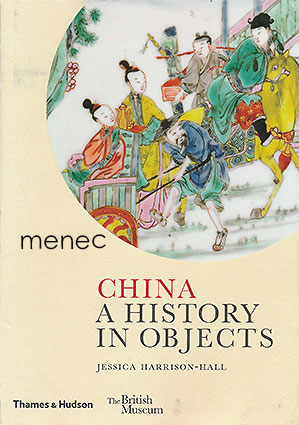 Harrison-Hall, Jessica - China. A History in Objects