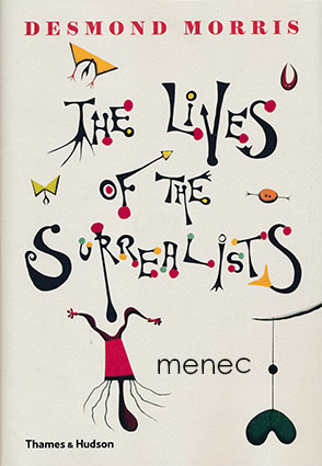 Morris, Desmond - Lives of the Surrealists