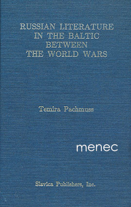 Pachmuss, Tamira - Russian Literature in the Baltic between the World Wars
