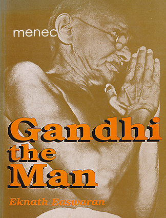 Easwaran, Eknath - Gandhi the Man
