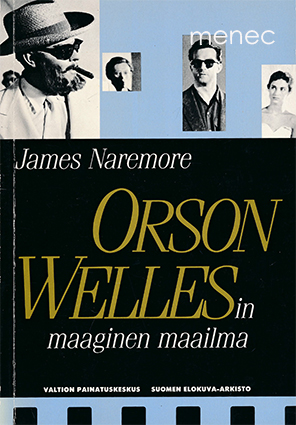 Naremore, James - Orson Wellesin maaginen maailma
