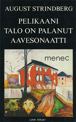 Strindberg, August - Pelikaani / Talo on palanut / Aavesonaatti