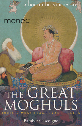Gascoigne, Bamber - Brief History of the Great Moghuls